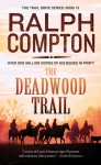 The Deadwood Trail - Ralph Compton
