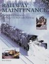Railway Maintenance Equipment: The Men and Machines That Keep the Railroads Running - Brian Solomon