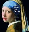 Girl with a Pearl Earring: Dutch Paintings from the Mauritshuis - Lea van der Vinde, Quentin Buvelot, Emilie Gordenker, Petria Noble, Lynn Federle Orr, Ariane van Suchtelen