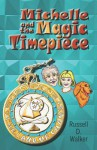 Michelle and the Magic Timepiece - Russell Walker