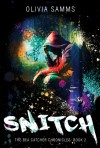 Snitch (The Bea Catcher Chronicles) - Olivia Samms