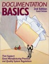 Documentation Basics That Support Good Manufacturing Practices and Quality System Regulations - Carol DeSain