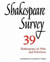 Shakespeare Survey 39: Shakespeare on Film and Television - Stanley Wells