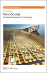 Nano-Society: Pushing the Boundaries of Technology - Michael Berger, Paul O'Brien, Harry Kroto