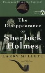 The Disappearance of Sherlock Holmes - Larry Millett