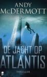 De jacht op Atlantis - Andy McDermott, Vincent van der Linden