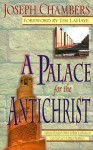 Palace for the Antichrist: - Joseph Chambers