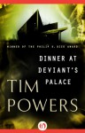 Dinner at Deviant's Palace - Tim Powers