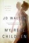 My Real Children - Jo Walton