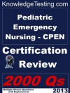 Pediatric Emergency Nursing - CPEN Certification Review (Certification in Pediatric Emergency Nursing) - Laura Barber, Ginger Blair, Bridget Paul, Krista Ramos