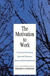 The Motivation to Work - Frederick Herzberg, Bernard Mausner, Barbara Bloch Snyderman
