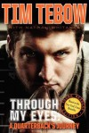 Through My Eyes: A Quarterback's Journey - Tim Tebow, Nathan Whitaker