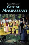 Selected Stories of Guy de Maupassant, Large-Print Edition - Guy de Maupassant