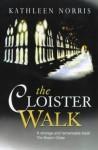 The Cloister Walk - Kathleen Norris