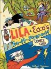 Lila And Ecco's Do It Yourself Comics Club - Willow Dawson