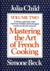 Mastering the Art of French Cooking: Vol. 2 - Julia Child, Simone Beck