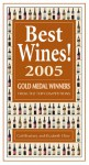 Best Wines! 2005: Gold Medal Winners from the Top Competitions - Gail Bradney, Elizabeth Cline