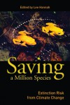 Saving a Million Species: Extinction Risk from Climate Change - Lee Hannah, Thomas Lovejoy