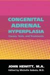 Congenital Adrenal Hyperplasia - John Hewitt, Michelle Gabata