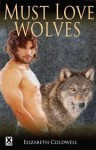 Must Love Wolves - Elizabeth Coldwell