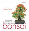 Choosing and Growing Bonsai - Peter Chan