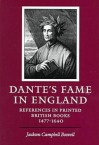 Dante's Fame in England: References in Printed British Books, 1475-1640 - Jackson Campbell Boswell, Kate Conway-Turner