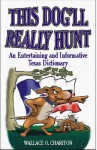 This Dog'll Really Hunt - Wallace O. Chariton