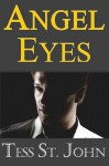 Angel Eyes (Romantic Suspense ~ Undercover Intrigue Series ~ Book 3) - St. John, Tess