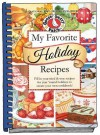 My Favorite Holiday Recipes: Fill in Tried & True Recipes for Year 'Round Holidays to Create Your Own Cookbook (Blank Book Collection) - Gooseberry Patch