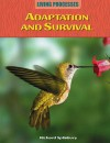 Adaptation And Survival (Living Processes) - Paul Harrison, Carol Ballard, Richard Spilsbury, Louise Spilsbury