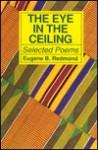 The Eye In The Ceiling: Poems - Eugene B. Redmond