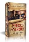Piraci Północy 1. Bractwo - Dariusz Domagalski