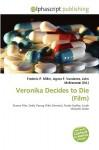 Veronika Decides to Die (Film) - Agnes F. Vandome, John McBrewster, Sam B Miller II