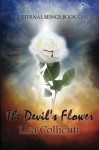 The Devil's Flower (The Eternal Beings, #1) - Lisa Collicutt