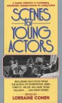 Scenes for Young Actors - Lorraine Cohen, Stephen Philip Cohen