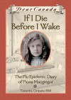If I Die Before I Wake: The Flu Epidemic Diary of Fiona Macgregor - Jean Little