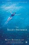 The Night Swimmer - Matt Bondurant