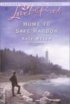 Home to Safe Harbor (Love Inspired) (Love Inspired, No. 213) - Kate Welsh