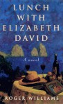Lunch with Elizabeth David - Roger Williams