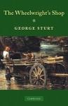 The Wheelwright's Shop - George Sturt