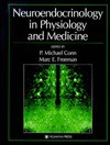 Neuroendocrinology in Physiology and Medicine - P. Michael Conn