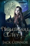 Nightmare City: a Post-Steampunk Lovecraft Adventure: Part Two - Jack Conner
