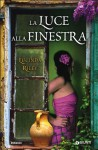 La luce alla finestra (Perfect Paperback) - Lucinda Riley