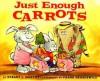 Just Enough Carrots - Stuart J. Murphy, Frank Remkiewicz