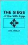The Siege of the Villa Lipp - Eric Ambler