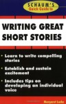 Schaum's Quick Guide to Writing Great Short Stories (Quick Guides) - Margaret Lucke