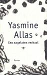 Een nagelaten verhaal - Yasmine Allas