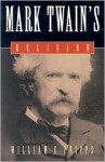 Mark Twain's Religion - William E. Phipps