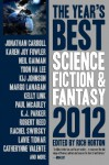 The Year's Best Science Fiction & Fantasy, 2012 - Karen Joy Fowler, George Saunders, Theodora Goss, Catherynne M. Valente, Suzy McKee Charnas, Kelly Link, Jonathan Carroll, Alan DeNiro, Margo Lanagan, Gavin Grant, Kij Johnson, Chris Lawson, Robert Reed, Bradley Denton, Yoon Ha Lee, John Barnes, K.J. Parker, Rich Horton, L