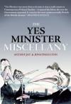 The Yes Minister Miscellany - Antony Jay, Jonathan Lynn